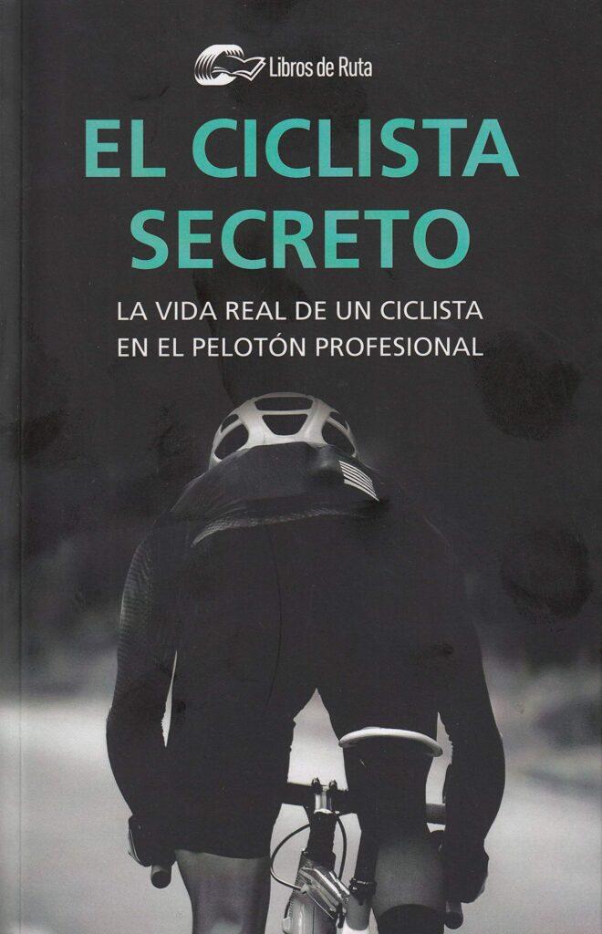 el ciclista secreto libros ciclismo