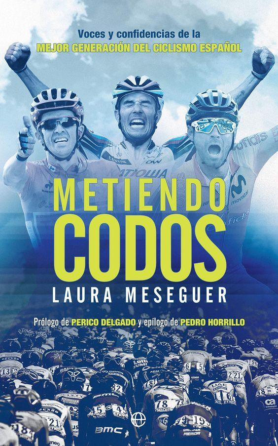 metiendo codos laura meseguer libros de ciclismo
